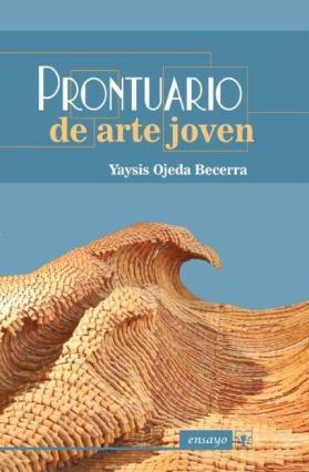 Prontuario de Arte Joven, Editorial Sed de Belleza, (Santa Clara, 2013)